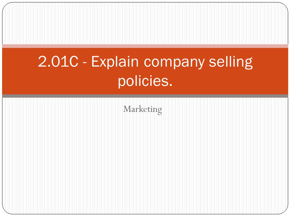 2.01C - Explain company selling policies.