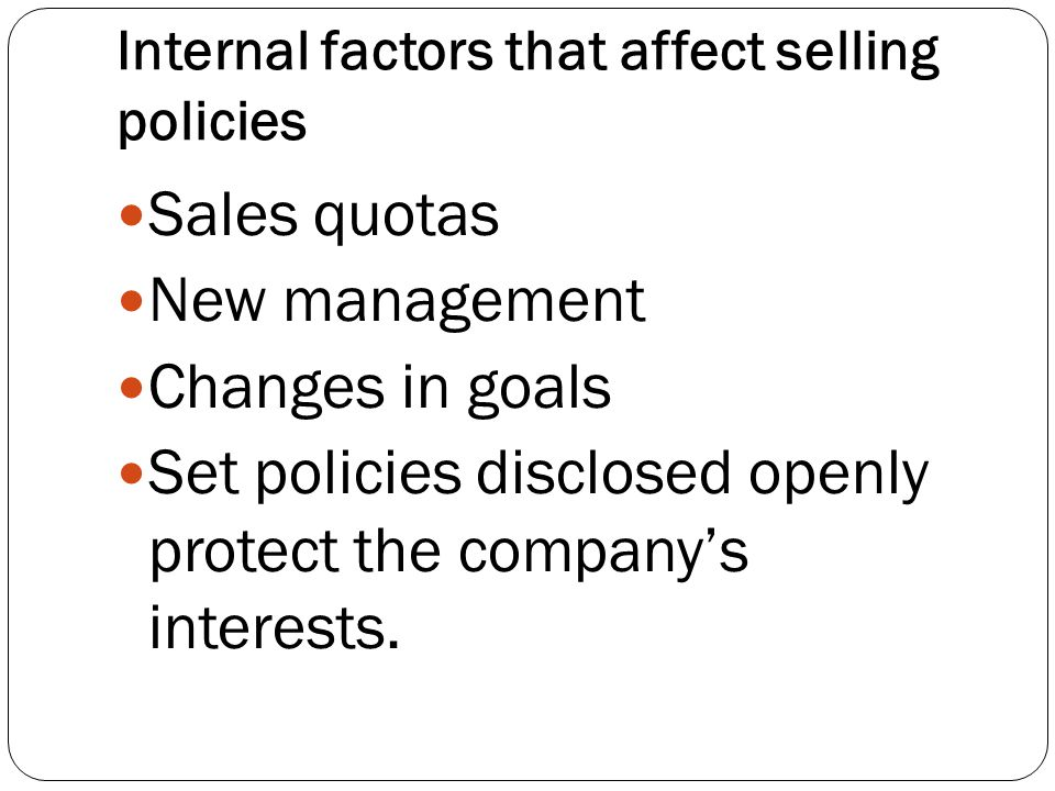 Internal factors that affect selling policies