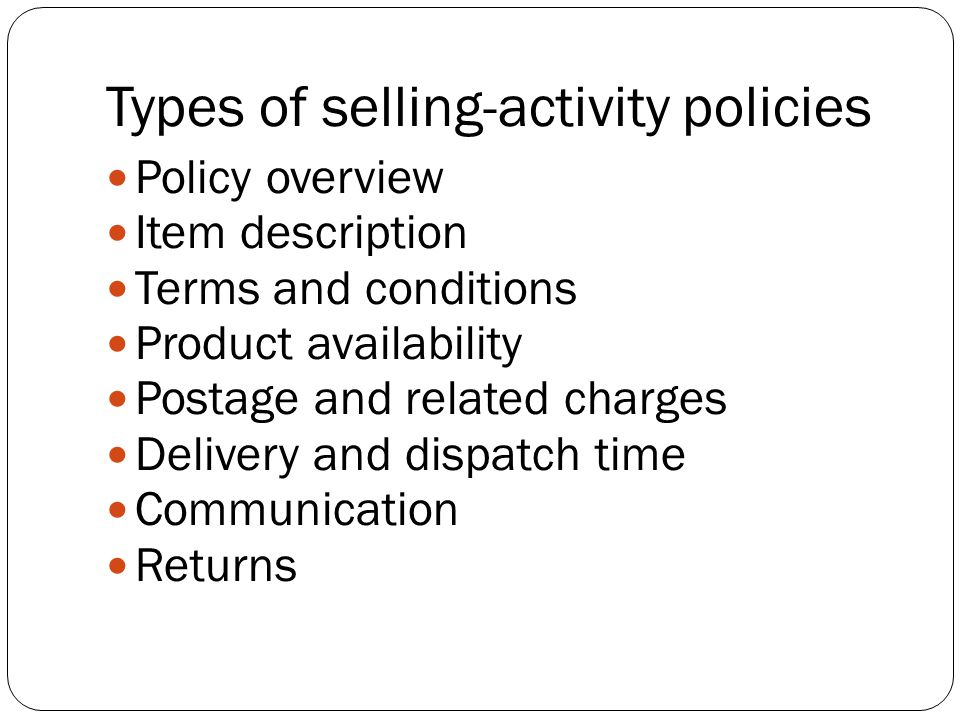 Types of selling-activity policies