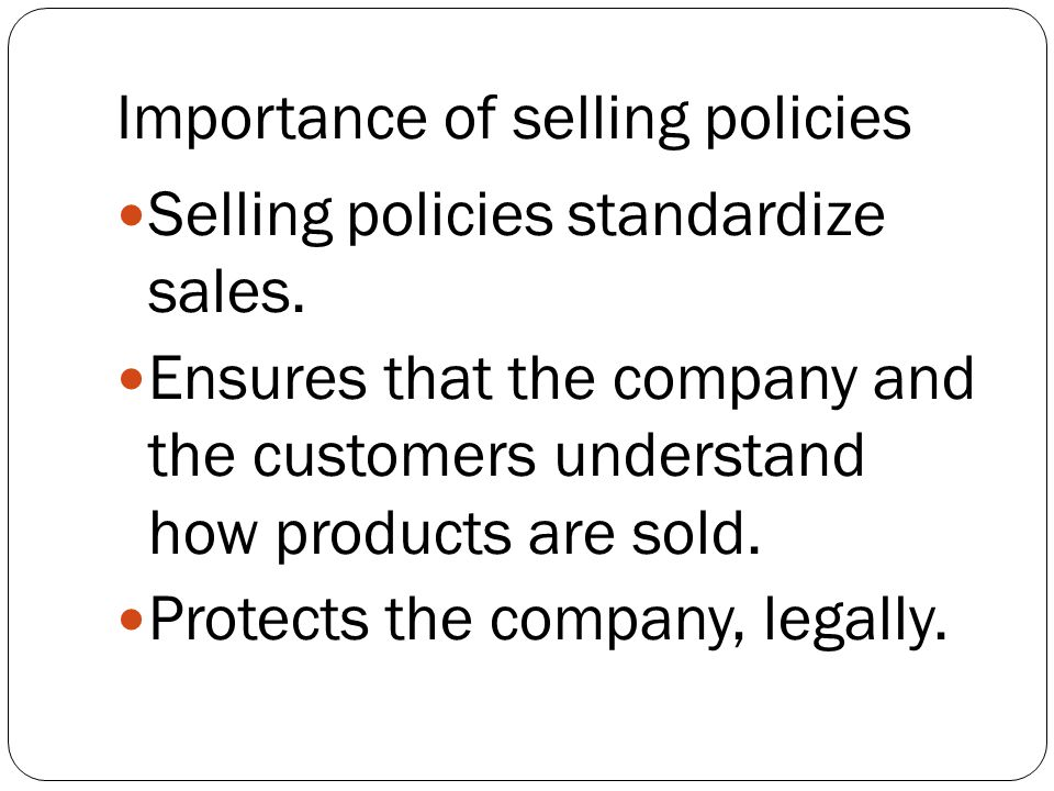 Importance of selling policies