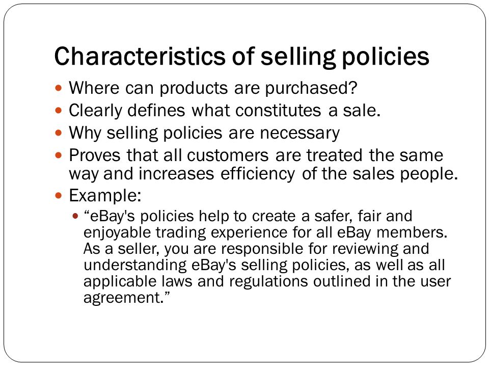 Characteristics of selling policies