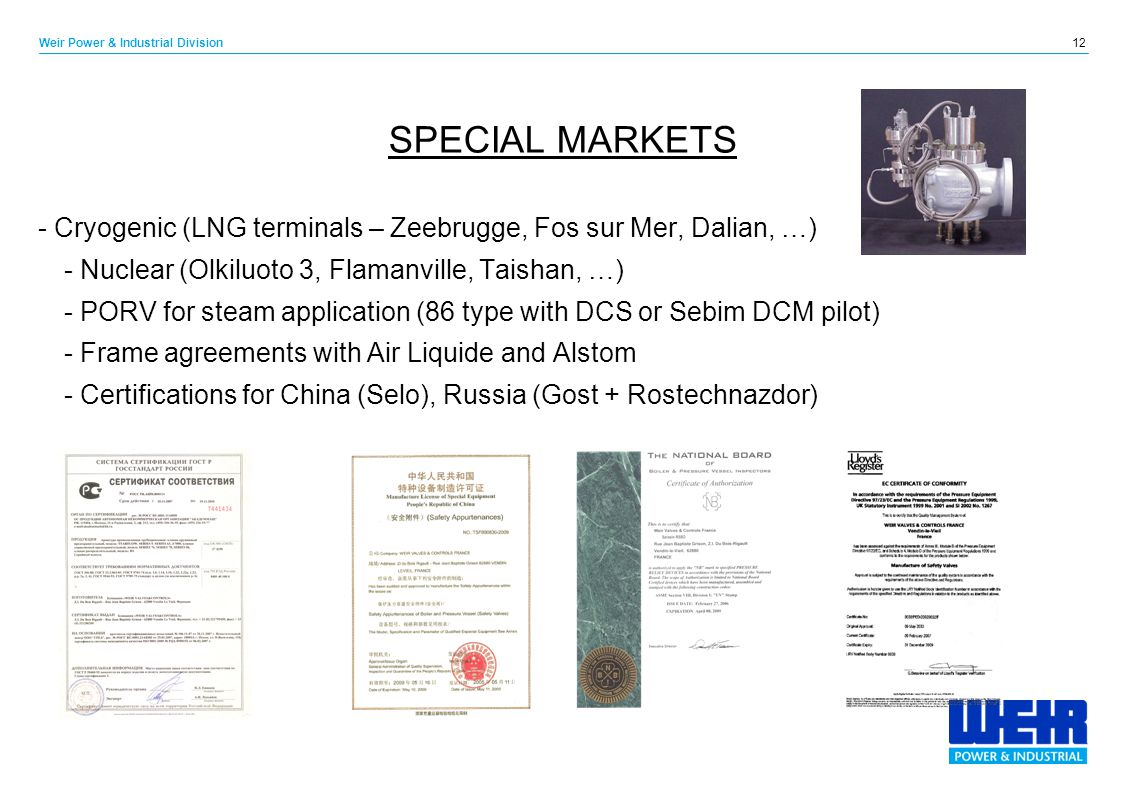 SPECIAL MARKETS - Cryogenic (LNG terminals – Zeebrugge, Fos sur Mer, Dalian, …) - Nuclear (Olkiluoto 3, Flamanville, Taishan, …)