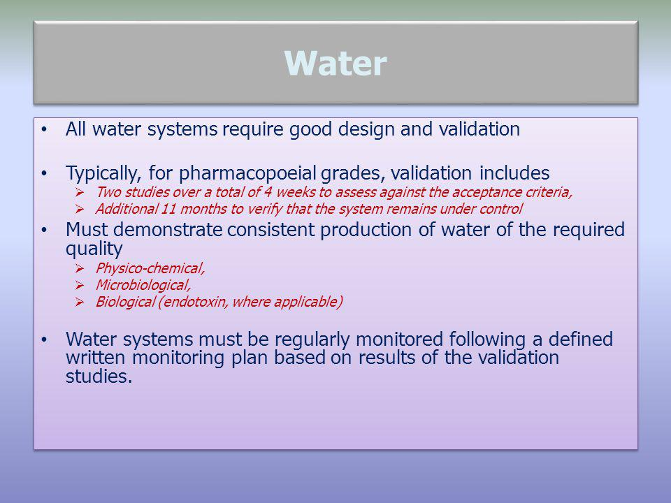 Water All water systems require good design and validation