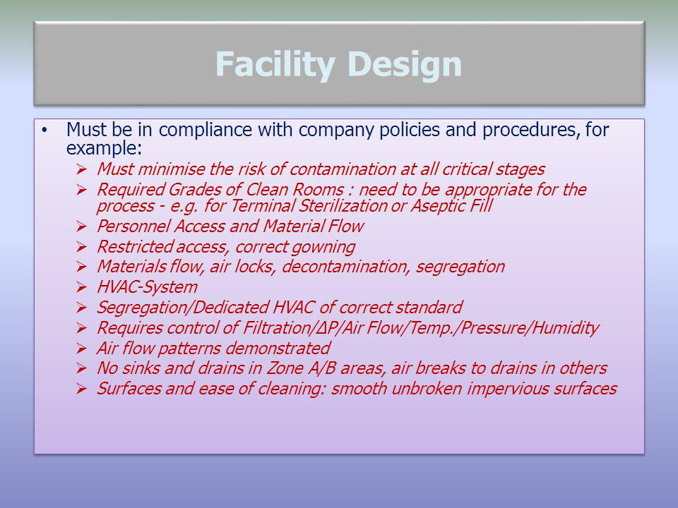 Facility Design Must be in compliance with company policies and procedures, for example: