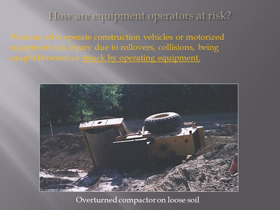 How are equipment operators at risk