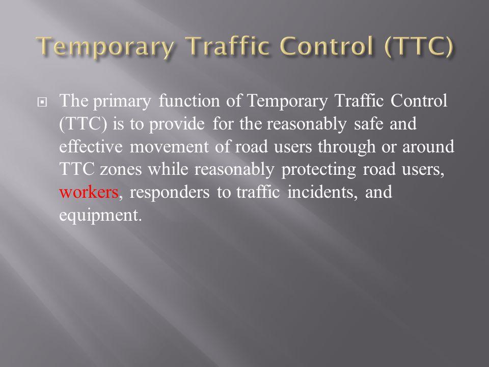 Temporary Traffic Control (TTC)
