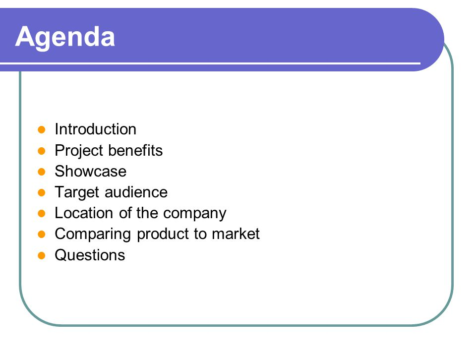 Agenda Introduction Project benefits Showcase Target audience