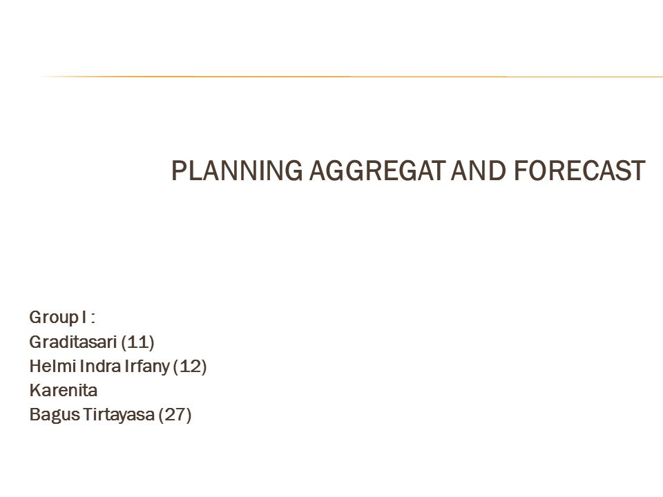 PLANNING AGGREGAT AND FORECAST