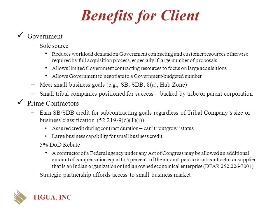 Benefits for Client Government Prime Contractors TIGUA, INC