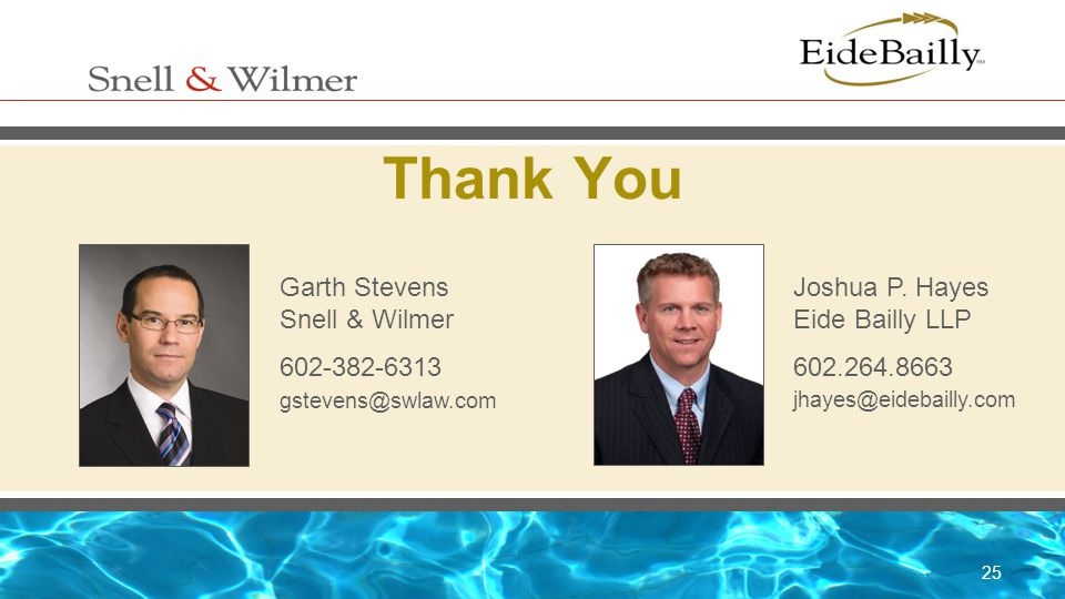 Thank You Garth Stevens Snell & Wilmer 602-382-6313 gstevens@swlaw.com
