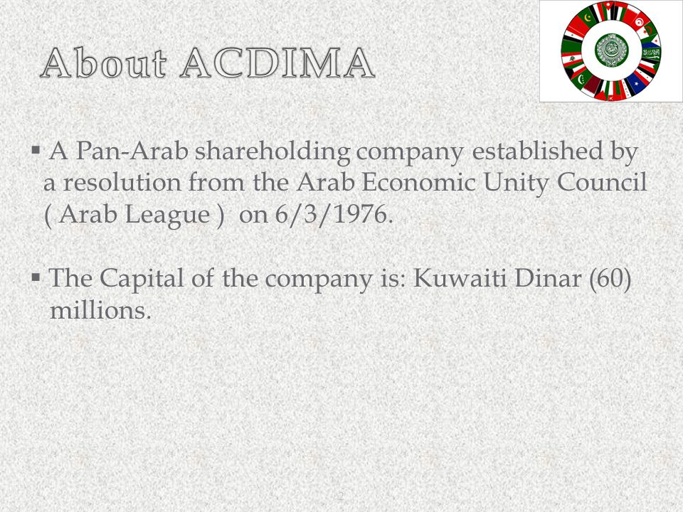 About ACDIMA A Pan-Arab shareholding company established by