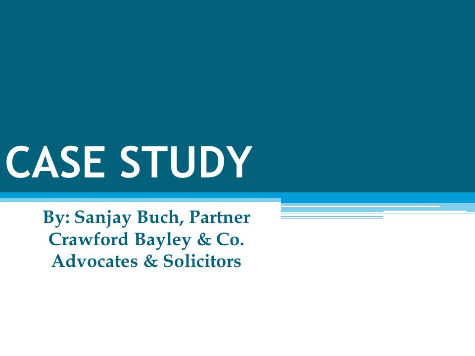 By: Sanjay Buch, Partner Crawford Bayley & Co. Advocates & Solicitors