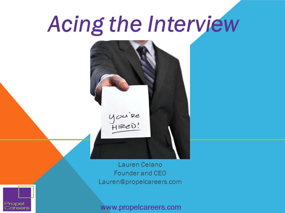 Acing the Interview www.propelcareers.com Lauren Celano