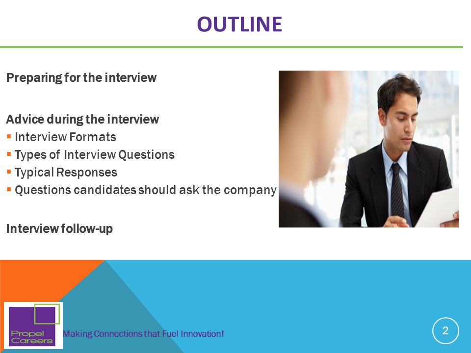 OUTLINE Preparing for the interview Advice during the interview