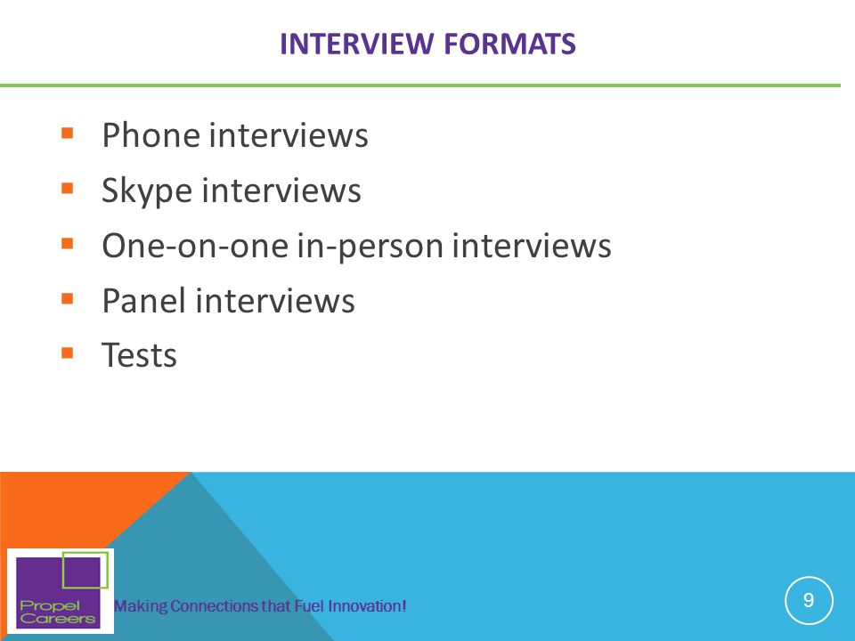 One-on-one in-person interviews Panel interviews Tests