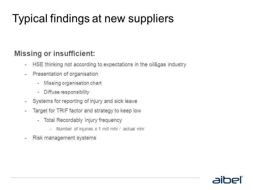 Typical findings at new suppliers