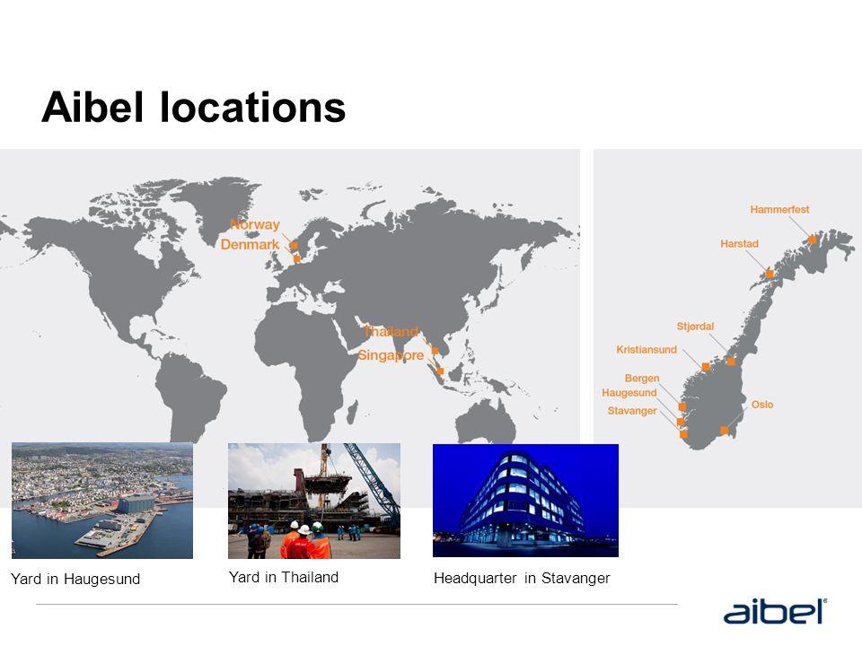 Aibel locations 8 lokasjoner i Norge, 5 internasjonalt – eget verft i Thailand. Yard in Haugesund.