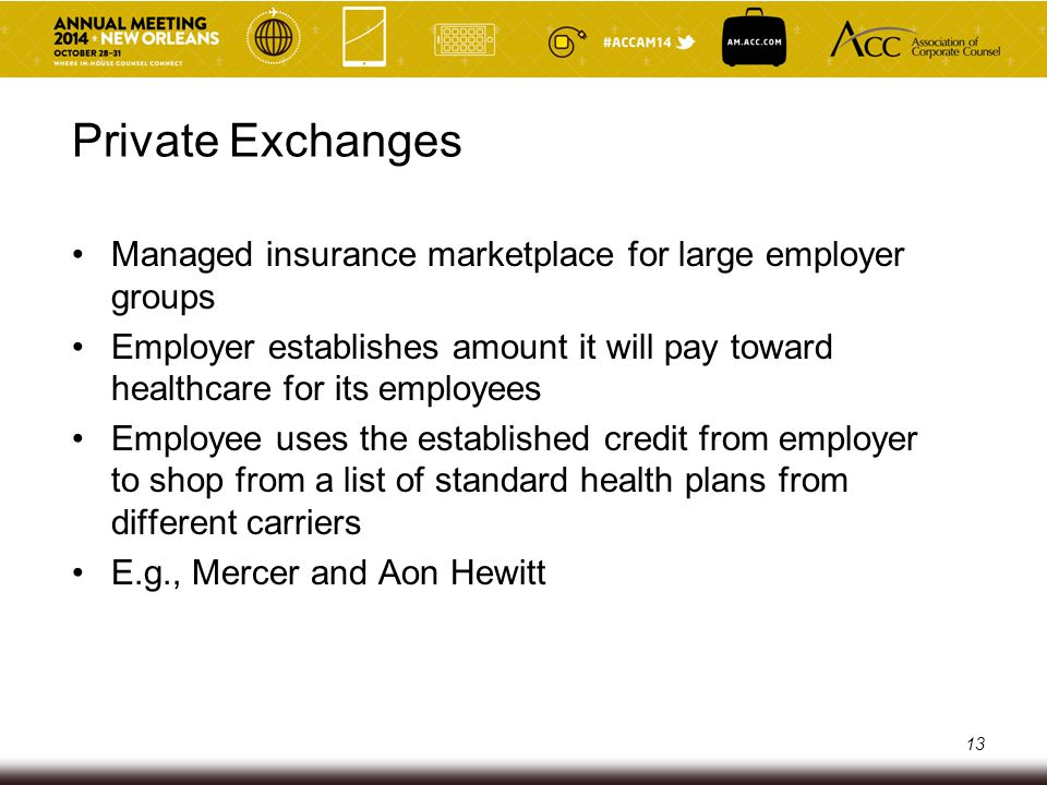 Private Exchanges Managed insurance marketplace for large employer groups.