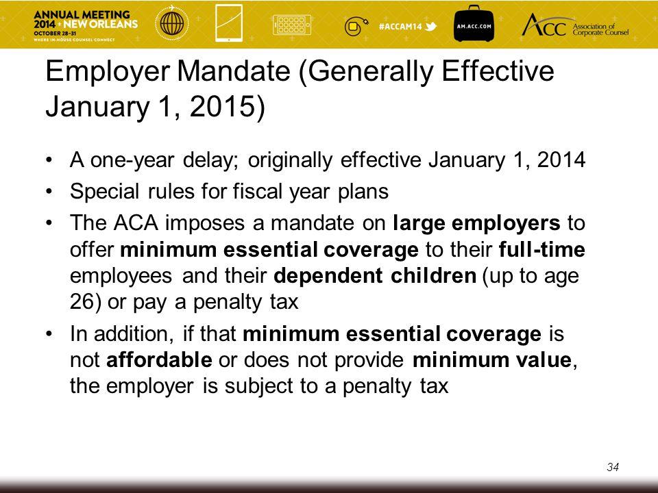 Employer Mandate (Generally Effective January 1, 2015)