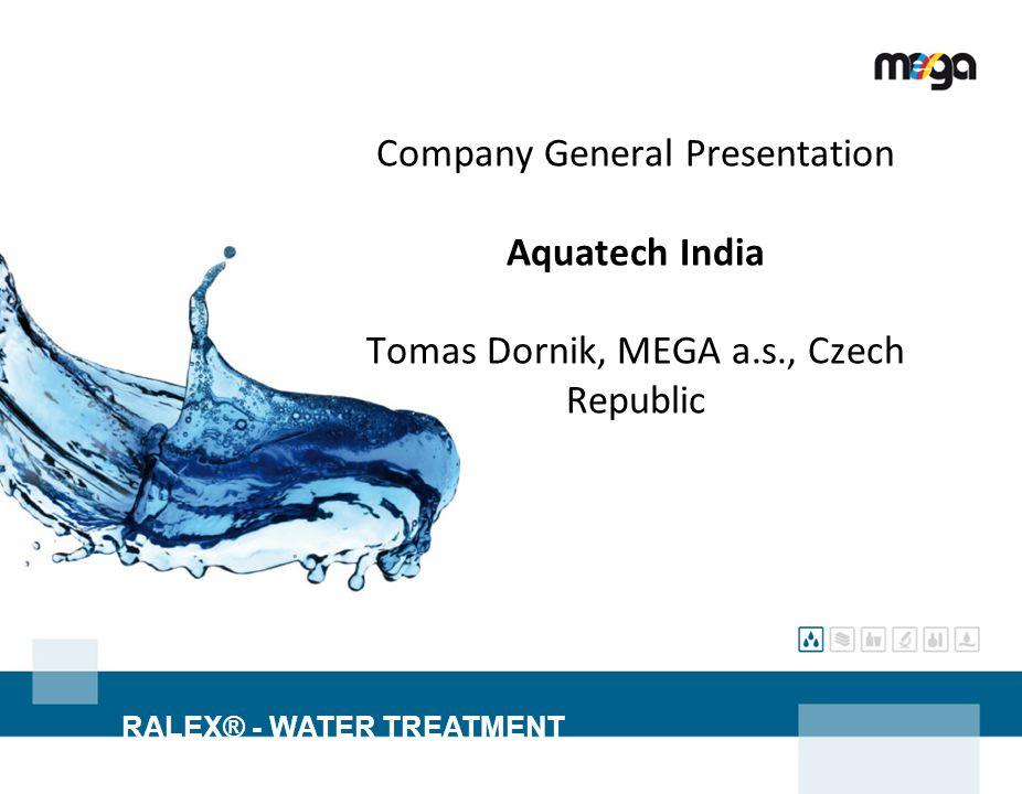 Company General Presentation Aquatech India Tomas Dornik, MEGA a. s