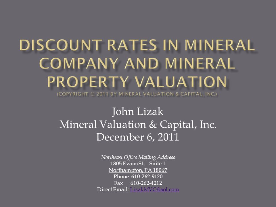 DISCOUNT RATES IN MINERAL COMPANY AND MINERAL PROPERTY VALUATION (Copyright © 2011 by Mineral Valuation & Capital, Inc.)