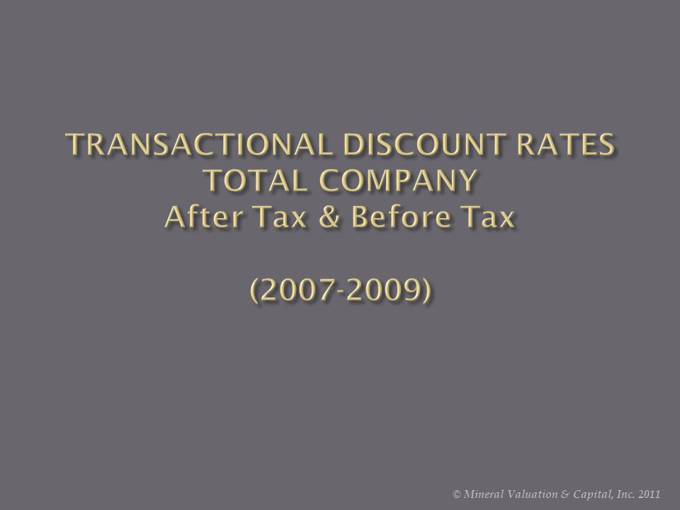 © Mineral Valuation & Capital, Inc. 2011