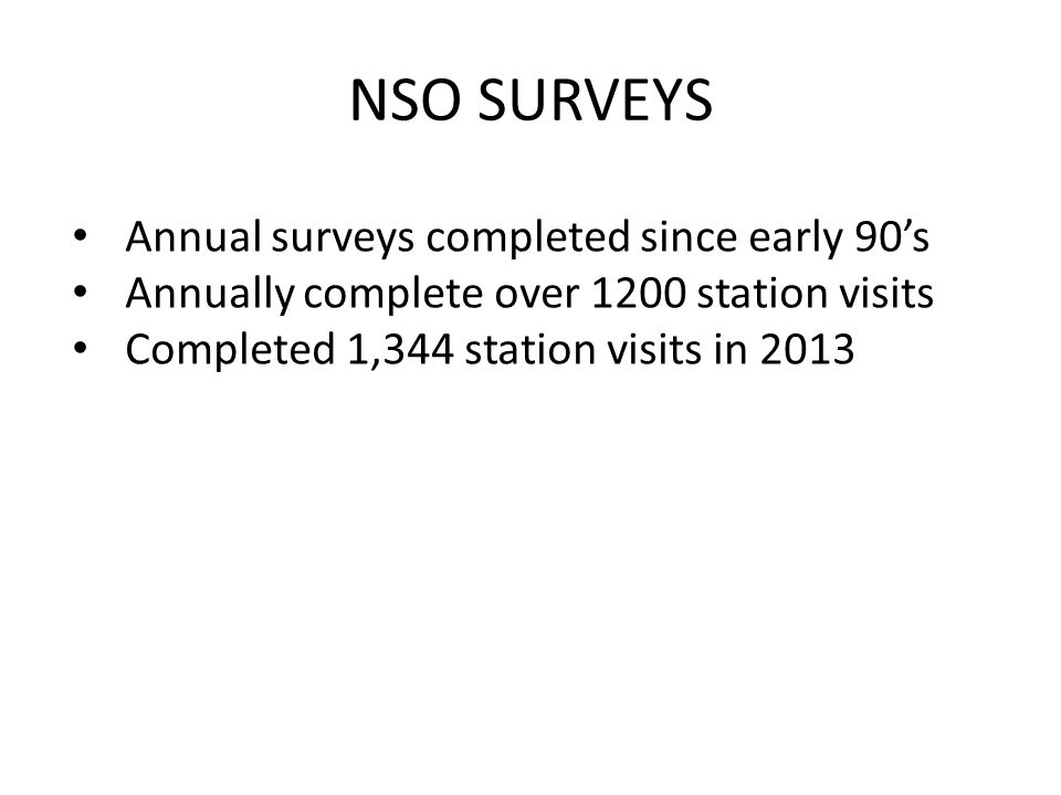 NSO SURVEYS Annual surveys completed since early 90's
