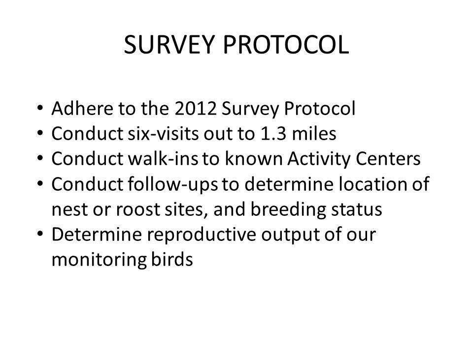 SURVEY PROTOCOL Adhere to the 2012 Survey Protocol