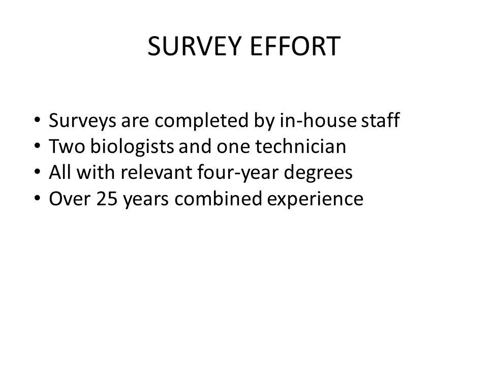 SURVEY EFFORT Surveys are completed by in-house staff