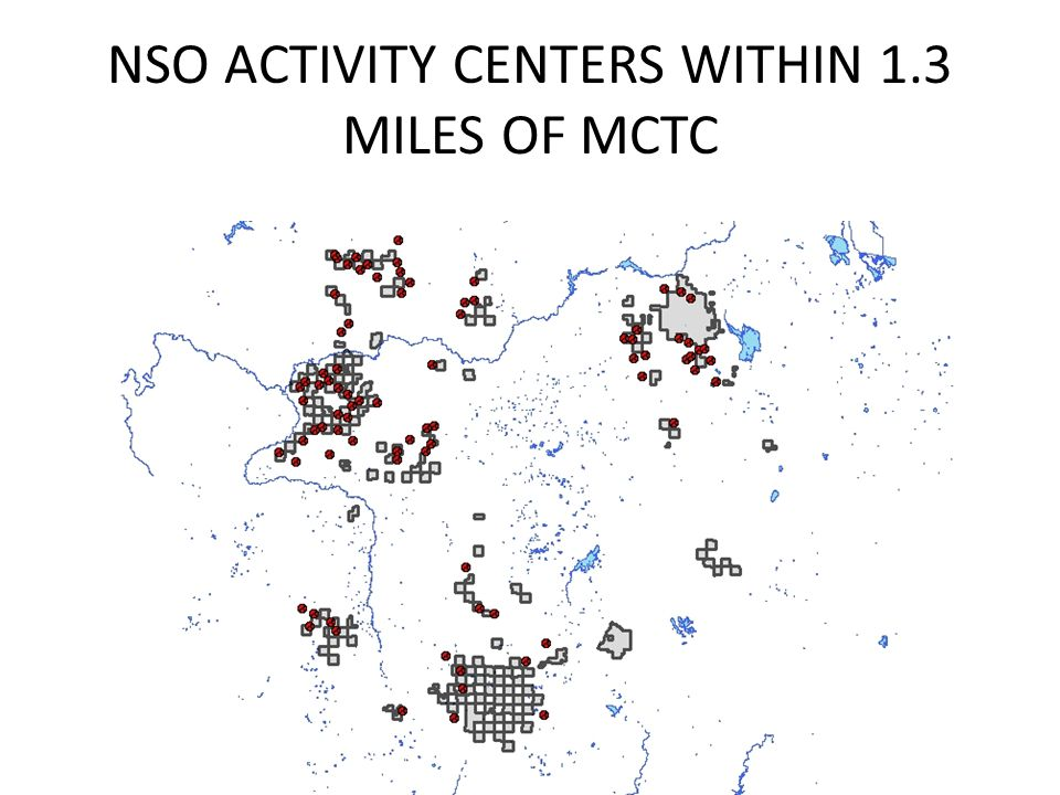 NSO ACTIVITY CENTERS WITHIN 1.3 MILES OF MCTC