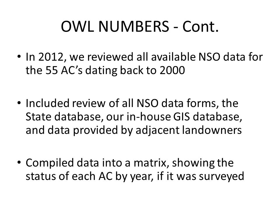 OWL NUMBERS - Cont. In 2012, we reviewed all available NSO data for the 55 AC's dating back to 2000.