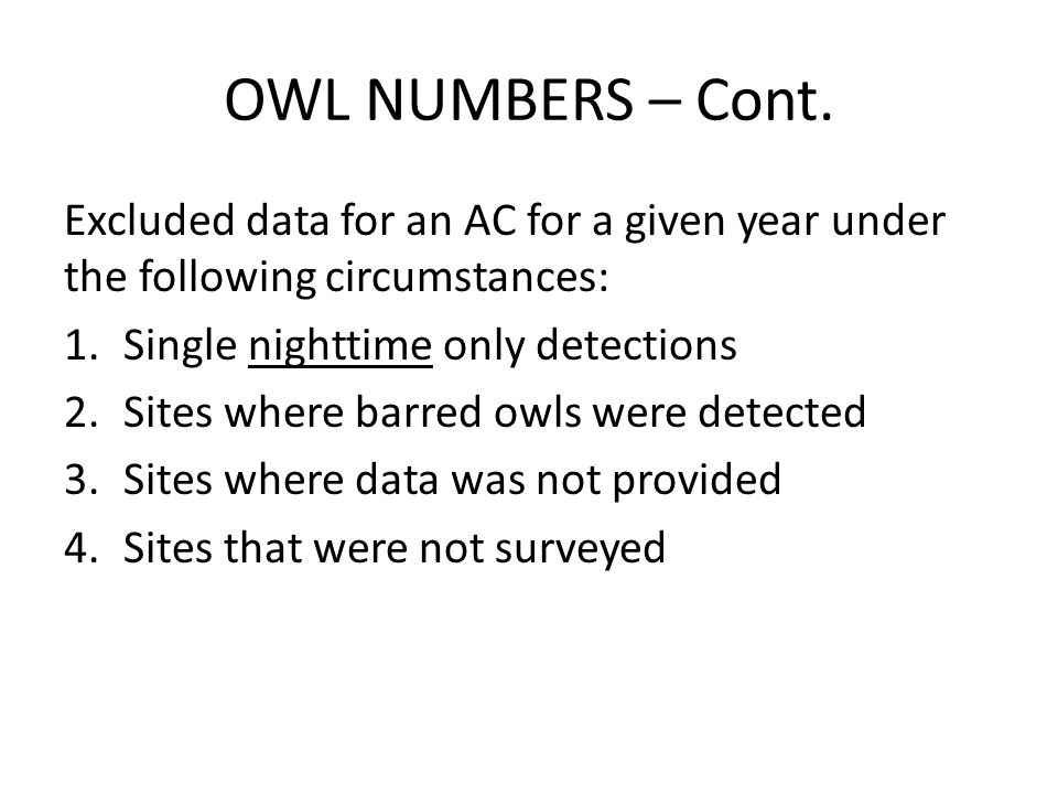 OWL NUMBERS – Cont. Excluded data for an AC for a given year under the following circumstances: Single nighttime only detections.