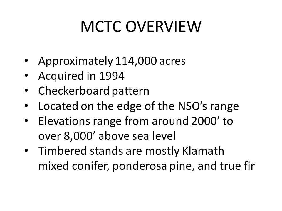 MCTC OVERVIEW Approximately 114,000 acres Acquired in 1994