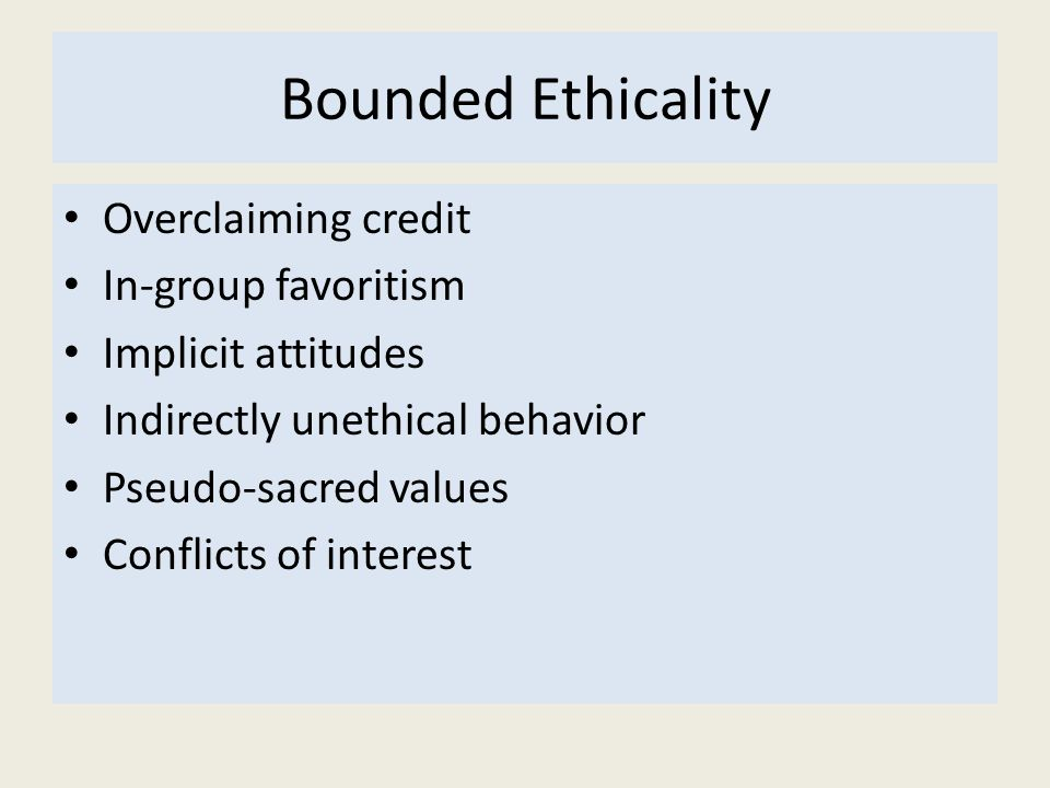 Bounded Ethicality Overclaiming credit In-group favoritism