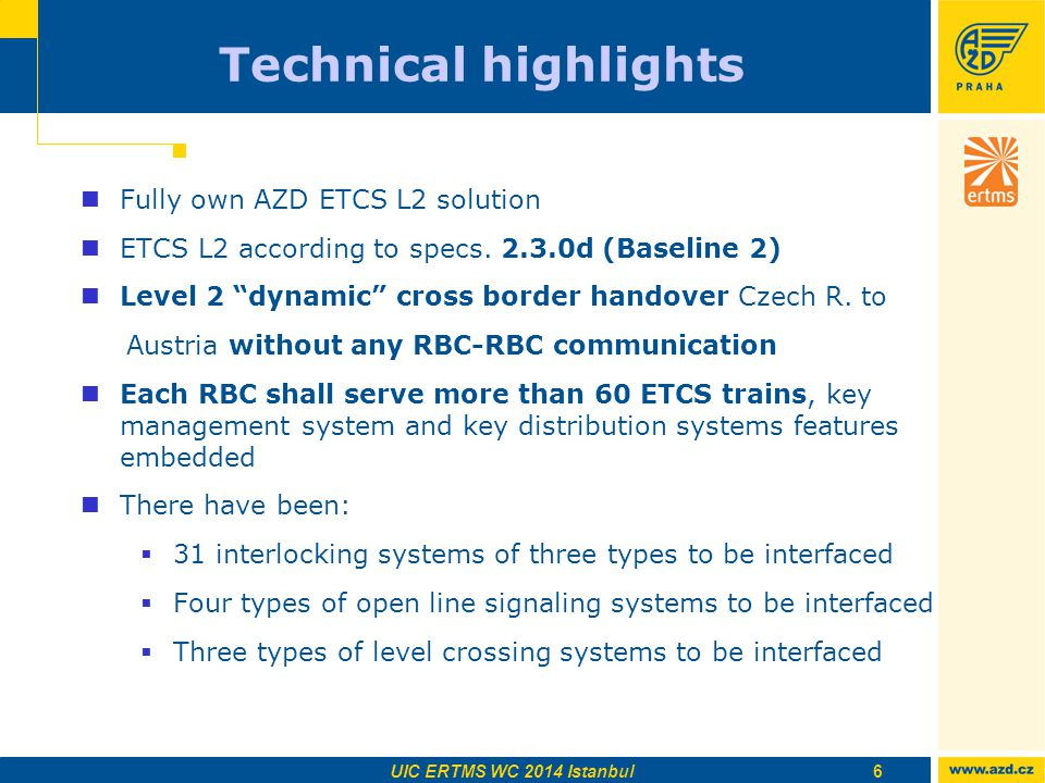 Technical highlights Fully own AZD ETCS L2 solution