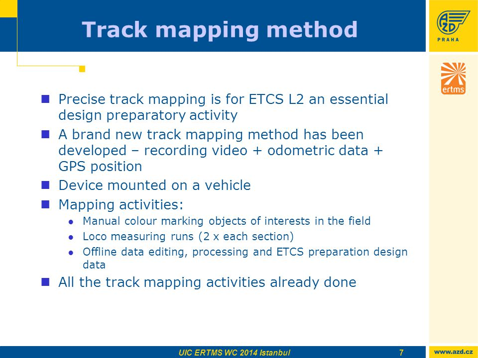 Track mapping method Precise track mapping is for ETCS L2 an essential design preparatory activity.