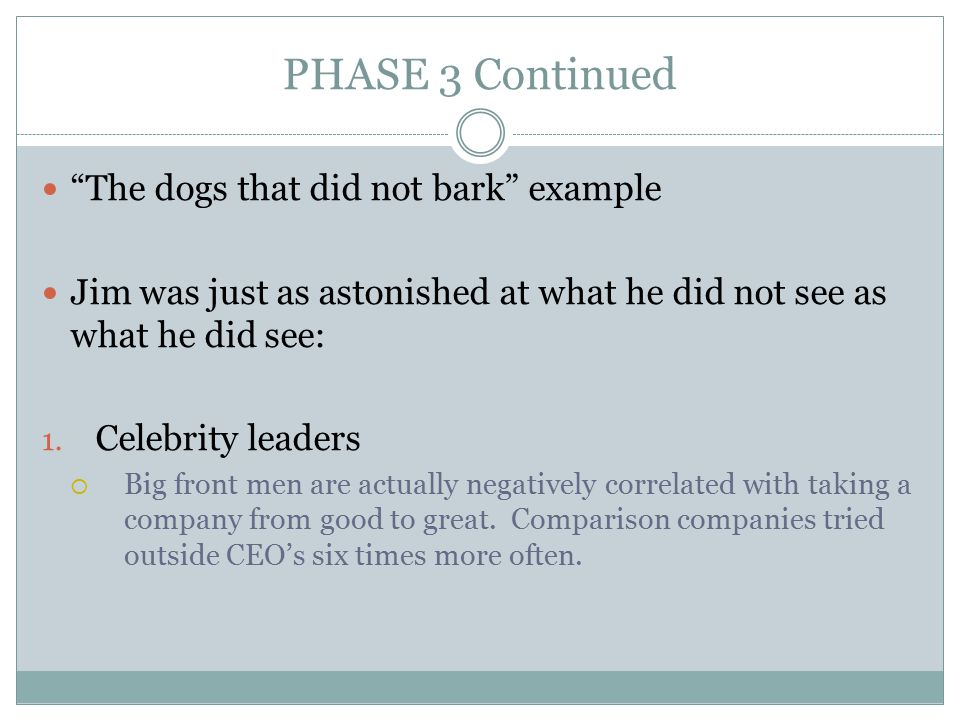 PHASE 3 Continued The dogs that did not bark example