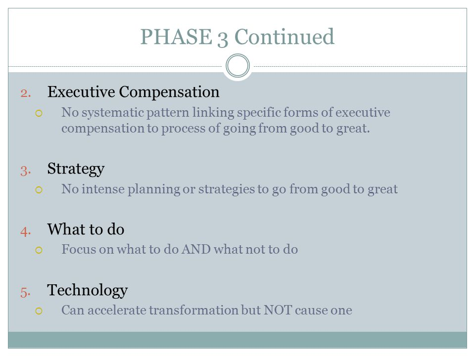 PHASE 3 Continued Executive Compensation Strategy What to do
