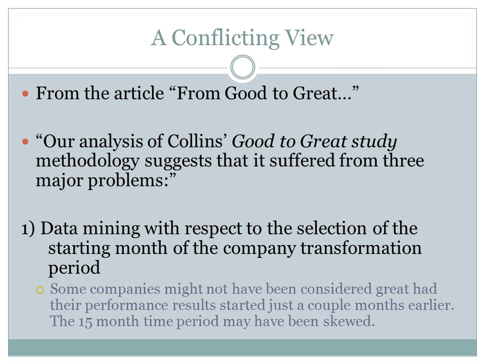 A Conflicting View From the article From Good to Great…