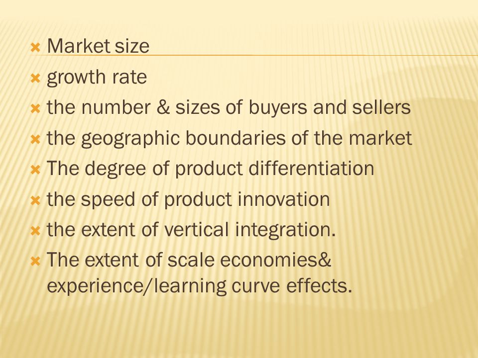 Market size growth rate. the number & sizes of buyers and sellers. the geographic boundaries of the market.