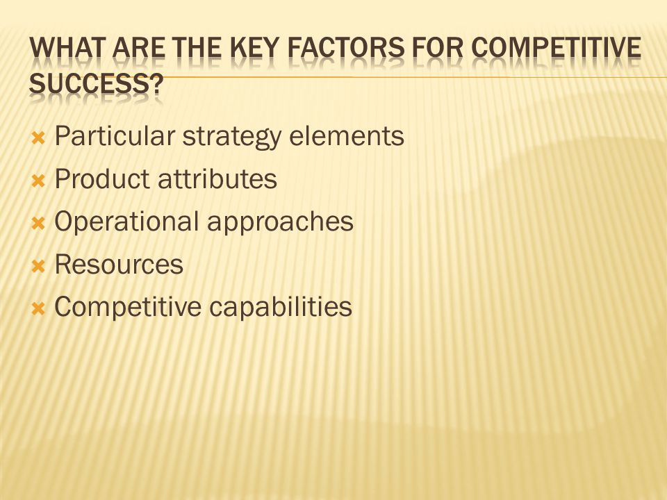 What are the key factors for competitive success
