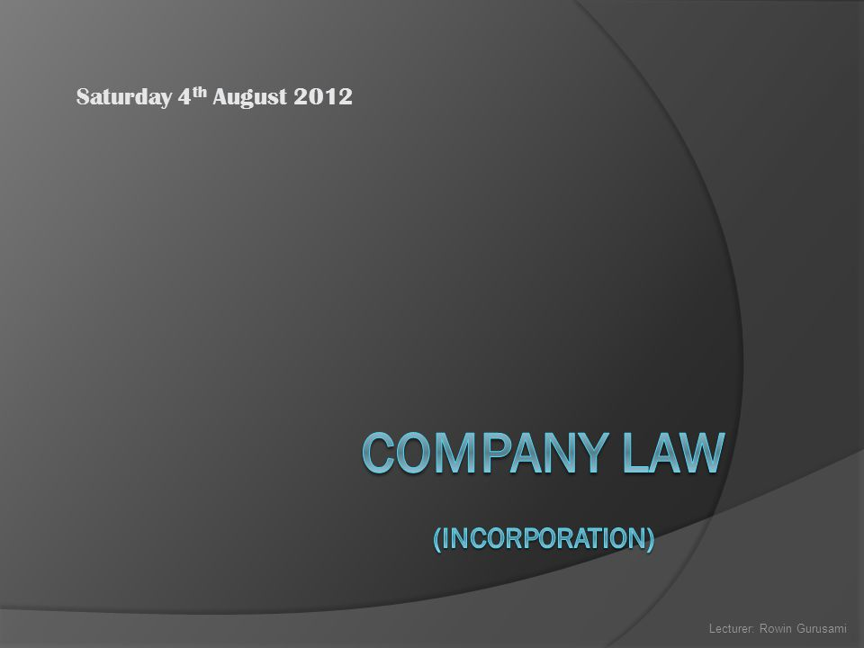 COMPANY LAW (INCORPORATION)