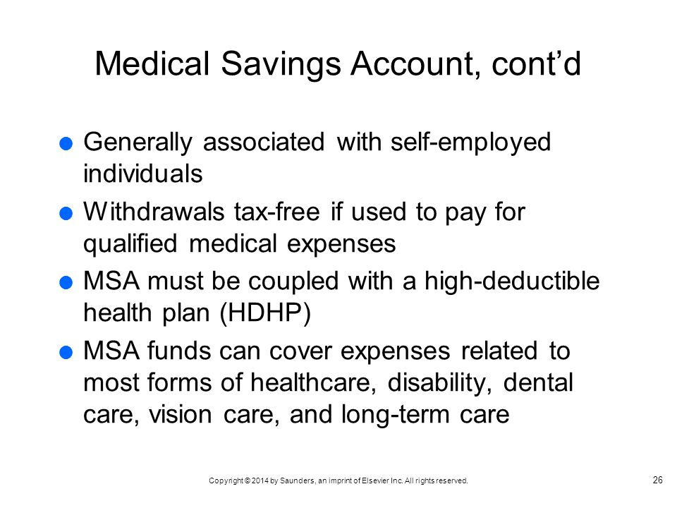 Medical Savings Account, cont'd