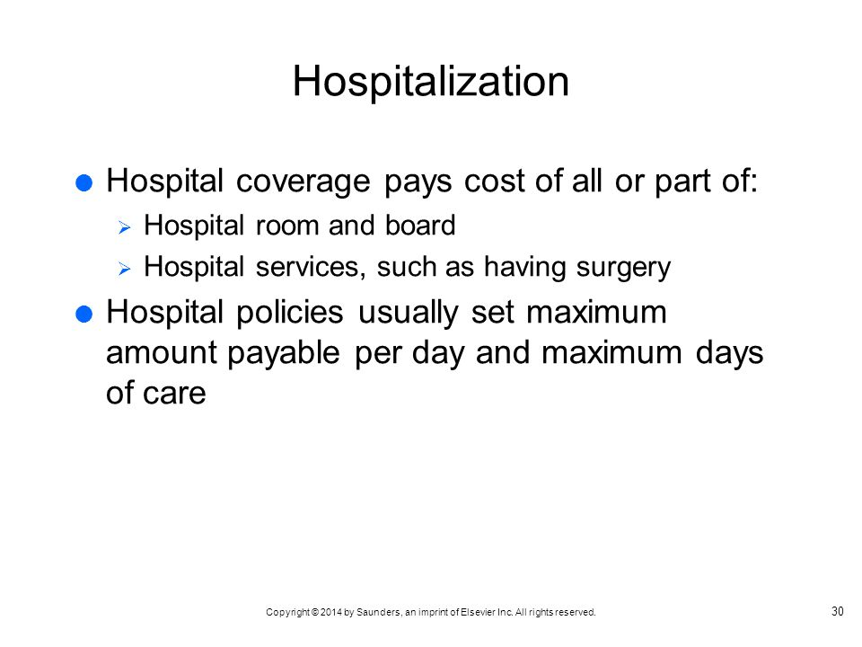 Hospitalization Hospital coverage pays cost of all or part of: