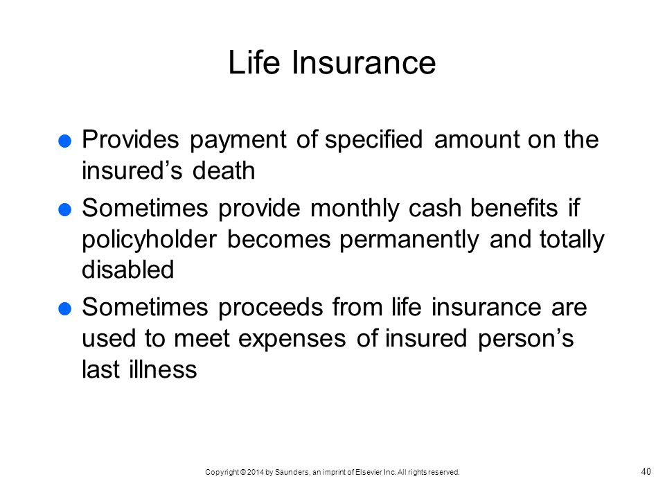 Life Insurance Provides payment of specified amount on the insured's death.