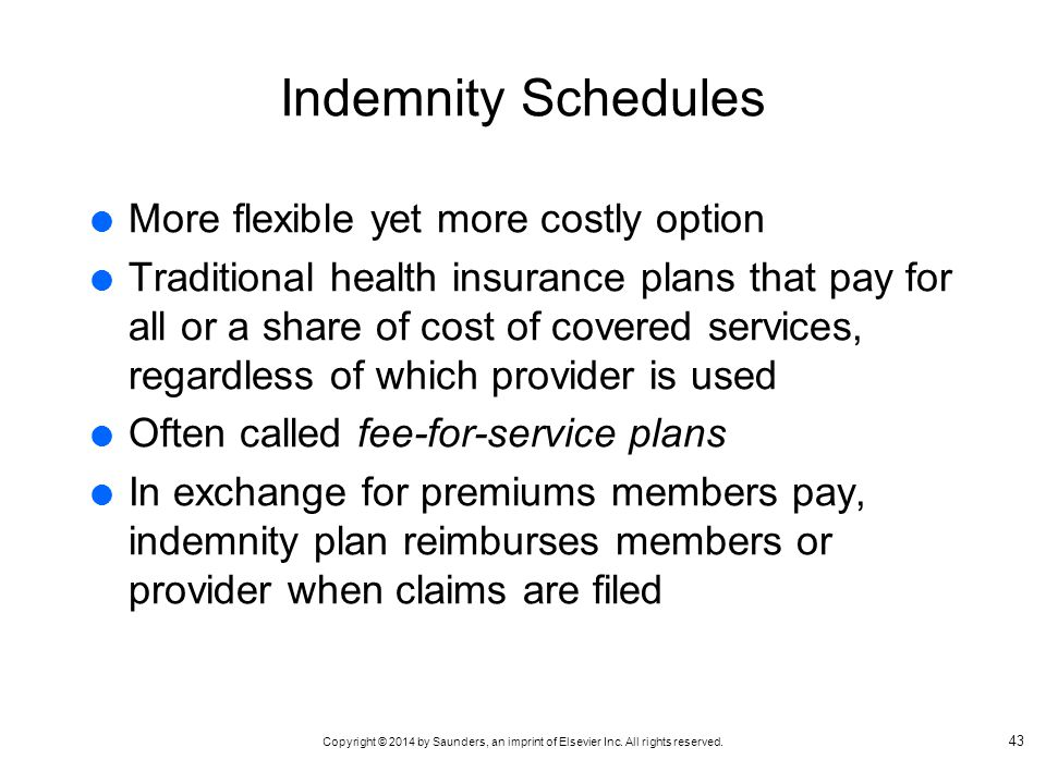 Indemnity Schedules More flexible yet more costly option