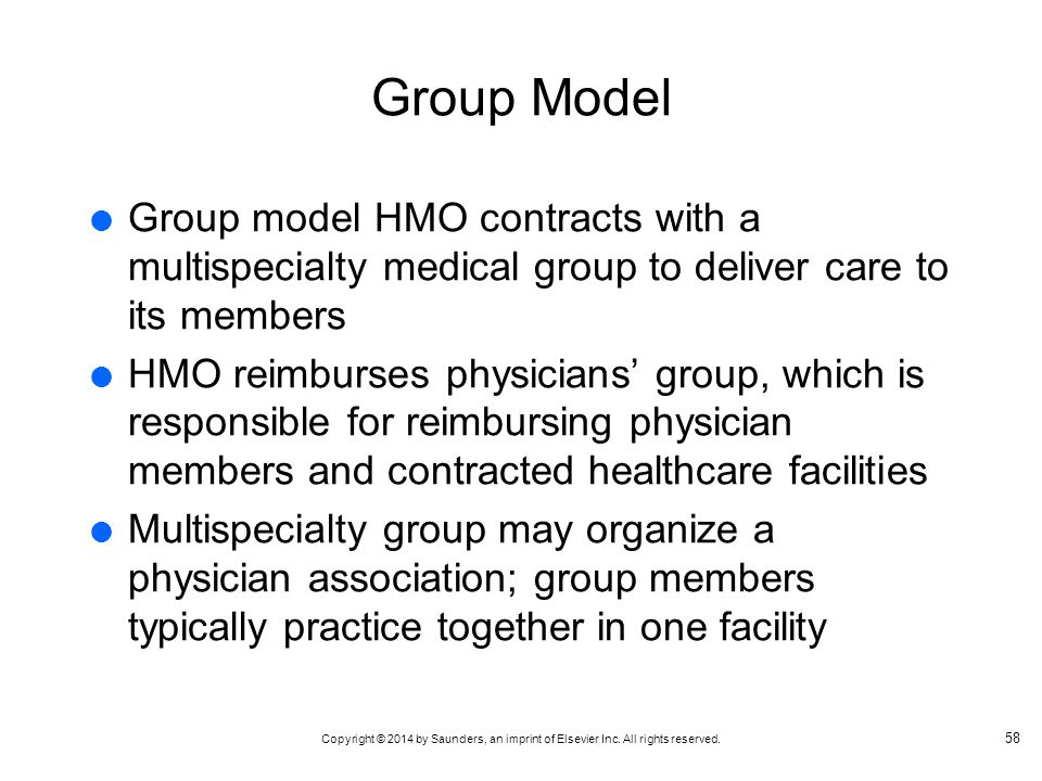 Group Model Group model HMO contracts with a multispecialty medical group to deliver care to its members.