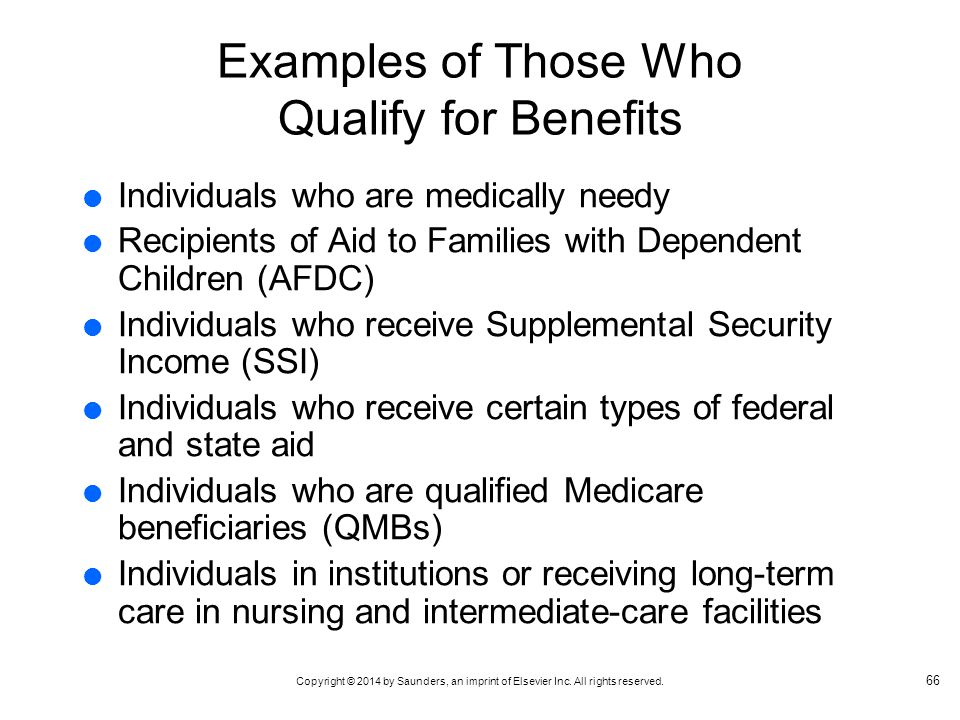 Examples of Those Who Qualify for Benefits