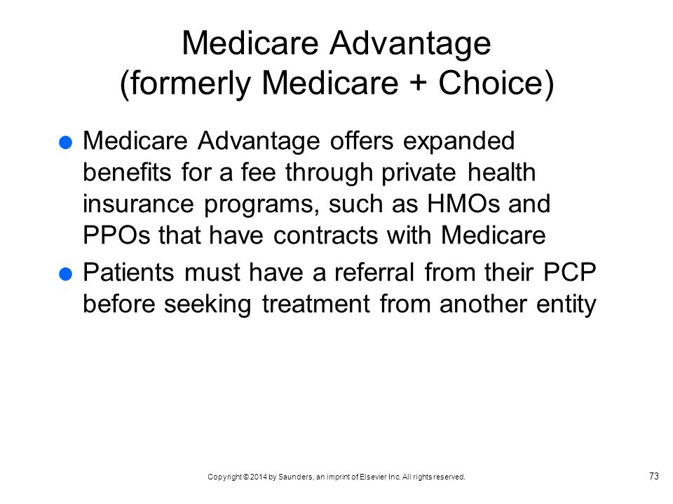 Medicare Advantage (formerly Medicare + Choice)