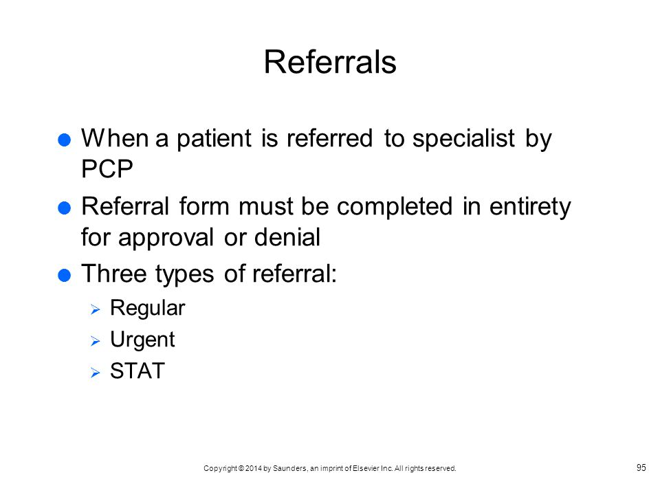 Referrals When a patient is referred to specialist by PCP